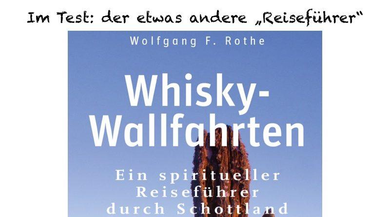 Whisky Wallfahrten - der etwas andere Reiseführer
