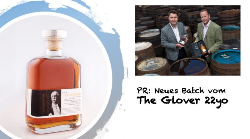 PR: The Glover 22yo Batch #3 geplant