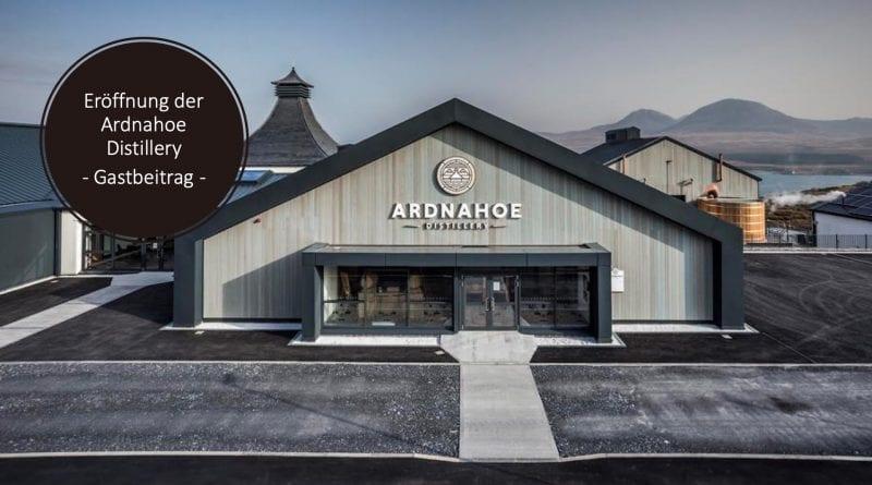 Ardnahoe Eröffnung am 12.04.2019
