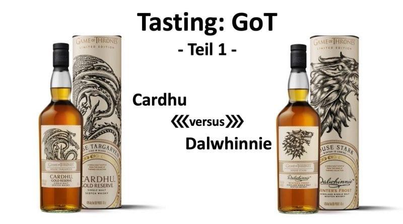 Tasting - GoT Teil1 Cardhu Dalwhinnie