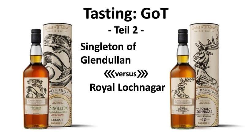 Tasting - GoT Teil2 Glendullan versus Royal Lochnagar