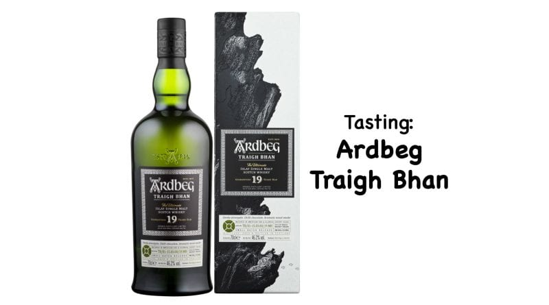 Tasting Ardbeg Traigh Bhan