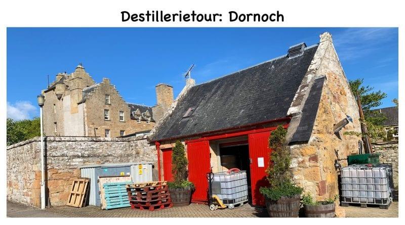 Dornoch: die derzeit wohl kleinste Destillerie in Schottland