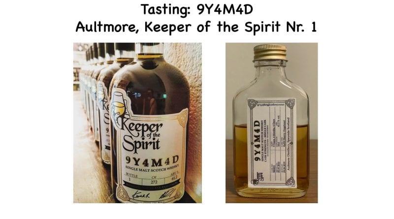 Tasting: 9Y4M4D Aultmore, Keeper of the Spirit Nr. 1