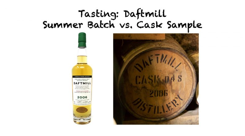 Daftmill Summer Batch 2006 vs. Cask Sample