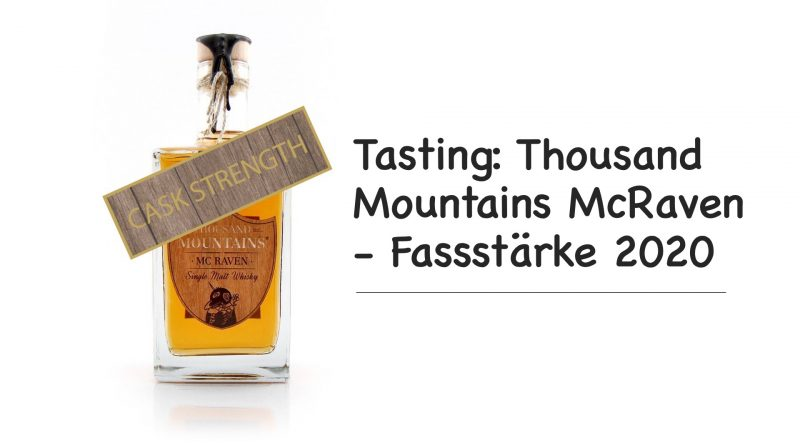 Tasting: Thousand Mountains McRaven – deutscher Whisky in Fassstärke